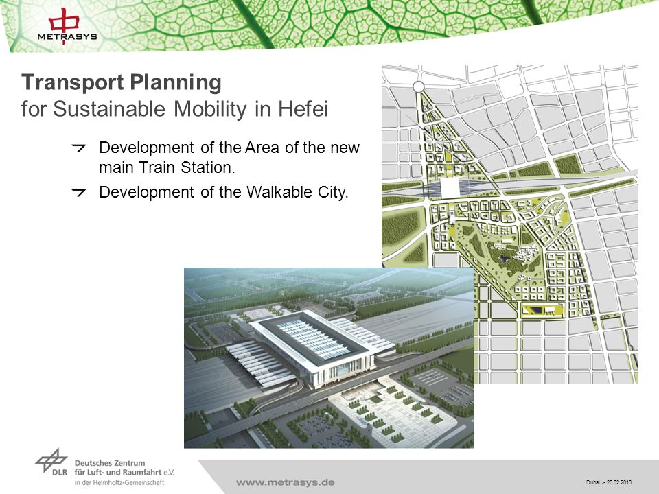 Dubai > 23.02.2010 Transport Planning for Sustainable Mobility in Hefei Development of the Area of the new main Train Station.