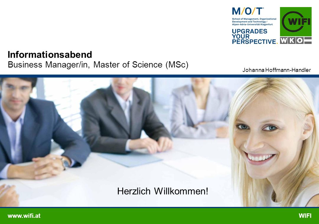 www.wifi.atWIFI Informationsabend Business Manager/in, Master of Science (MSc) Johanna Hoffmann-Handler Herzlich Willkommen!