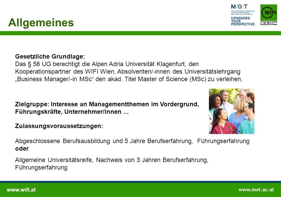 www.wifi.at www.mot.ac.at Allgemeines Zielgruppe: Interesse an Managementthemen im Vordergrund, Führungskräfte, Unternehmer/innen... Zulassungsvorauss