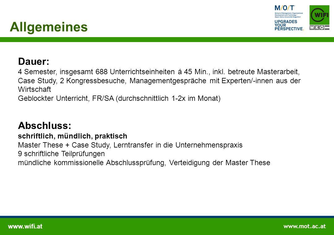 www.wifi.at www.mot.ac.at Allgemeines Dauer: 4 Semester, insgesamt 688 Unterrichtseinheiten á 45 Min., inkl. betreute Masterarbeit, Case Study, 2 Kong