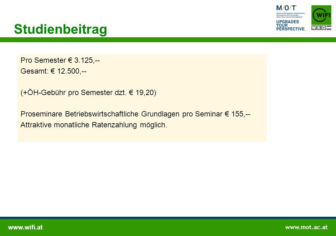 www.wifi.at www.mot.ac.at Pro Semester € 3.125,-- Gesamt: € 12.500,-- (+ÖH-Gebühr pro Semester dzt. € 19,20) Proseminare Betriebswirtschaftliche Grund