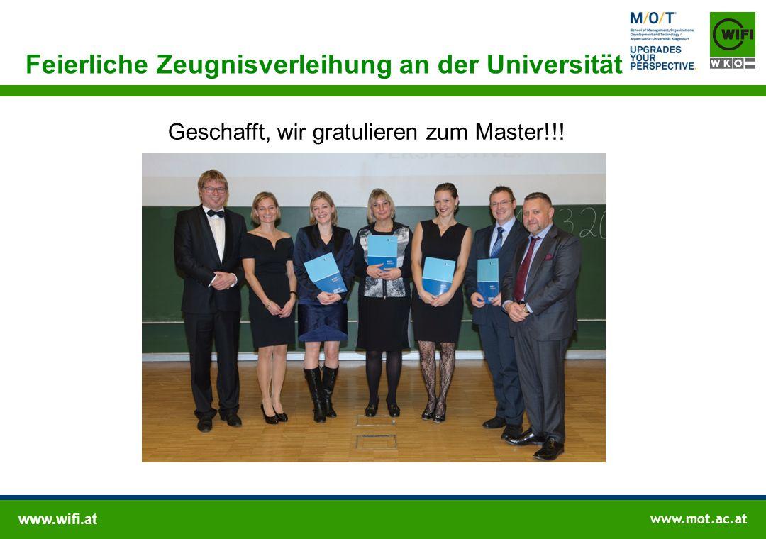 www.wifi.at www.mot.ac.at Geschafft, wir gratulieren zum Master!!! Feierliche Zeugnisverleihung an der Universität