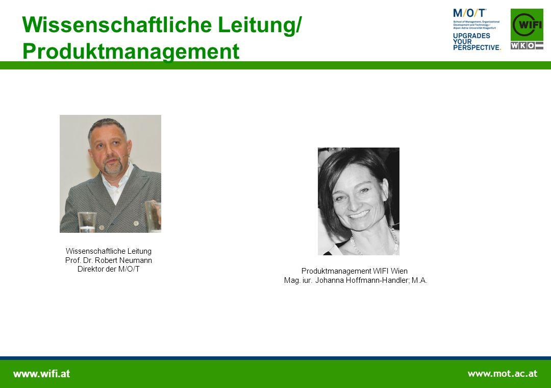 www.wifi.at www.mot.ac.at Wissenschaftliche Leitung/ Produktmanagement Wissenschaftliche Leitung Prof. Dr. Robert Neumann Direktor der M/O/T Produktma
