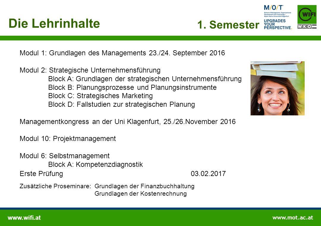 www.wifi.at www.mot.ac.at Modul 1: Grundlagen des Managements 23./24. September 2016 Modul 2: Strategische Unternehmensführung Block A: Grundlagen der