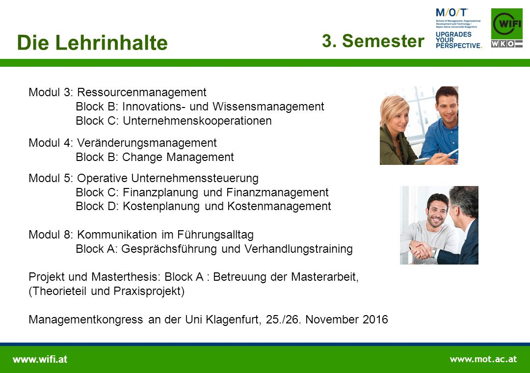 www.wifi.at www.mot.ac.at 3. Semester Die Lehrinhalte Modul 3: Ressourcenmanagement Block B: Innovations- und Wissensmanagement Block C: Unternehmensk