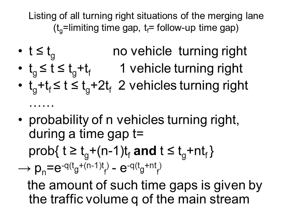 Listing of all turning right situations of the merging lane (t g =limiting time gap, t f = follow-up time gap) t ≤ t g no vehicle turning right t g ≤