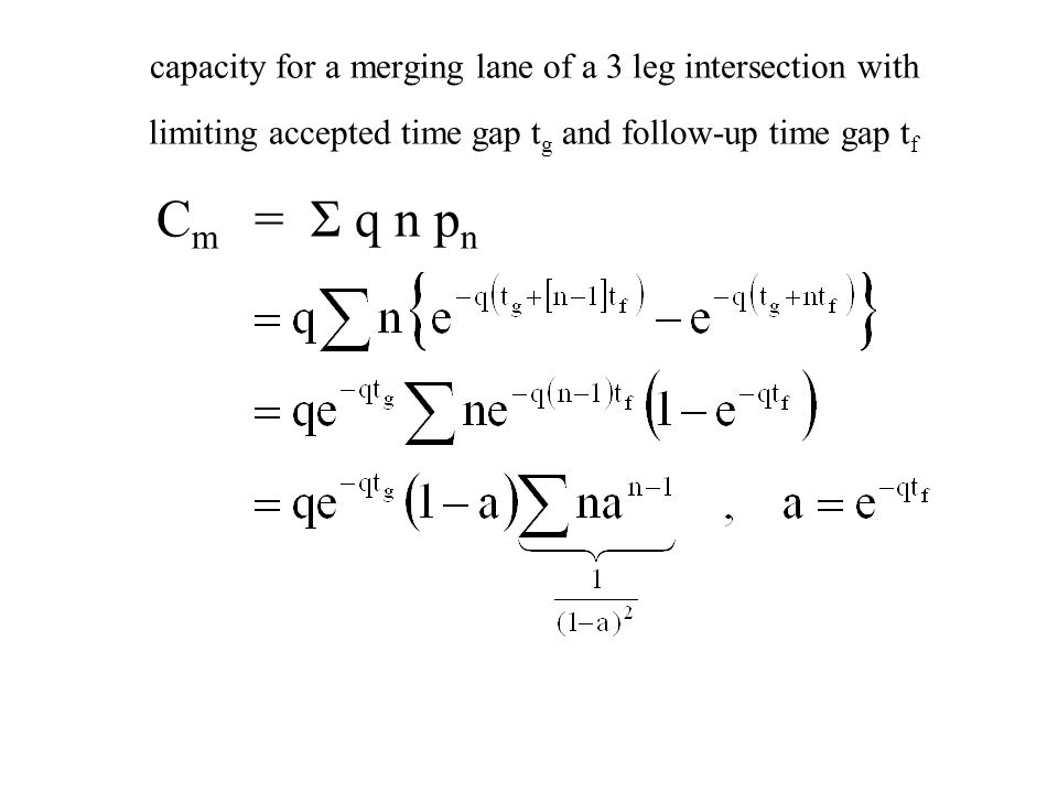 capacity for a merging lane of a 3 leg intersection with limiting accepted time gap t g and follow-up time gap t f C m = Σ q n p n