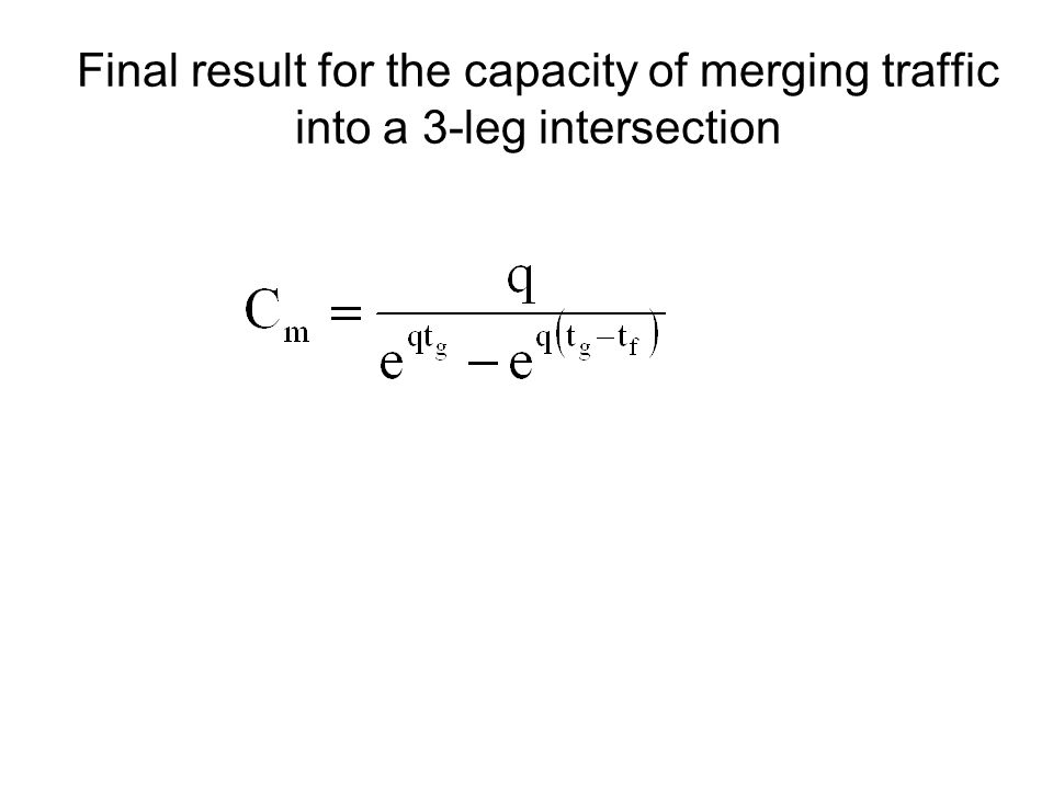 Final result for the capacity of merging traffic into a 3-leg intersection