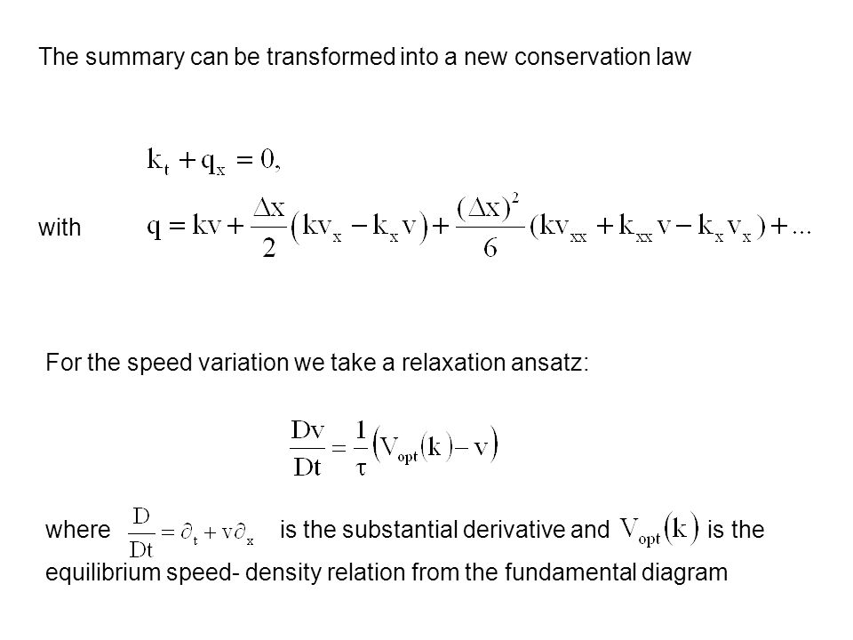where is the substantial derivative and is the equilibrium speed- density relation from the fundamental diagram For the speed variation we take a rela