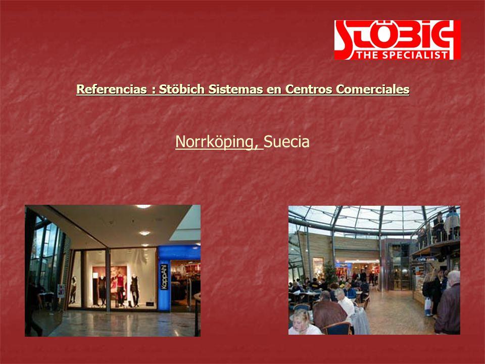 Norrköping, Suecia Referencias : Stöbich Sistemas en Centros Comerciales