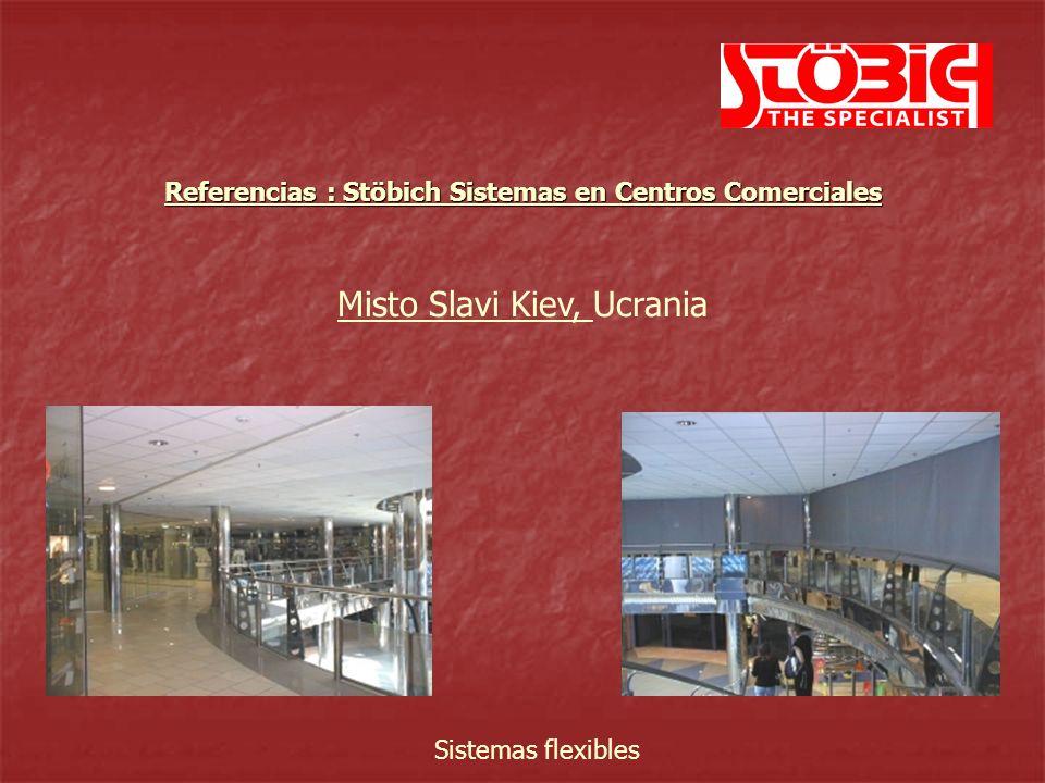Misto Slavi Kiev, Ucrania Sistemas flexibles Referencias : Stöbich Sistemas en Centros Comerciales