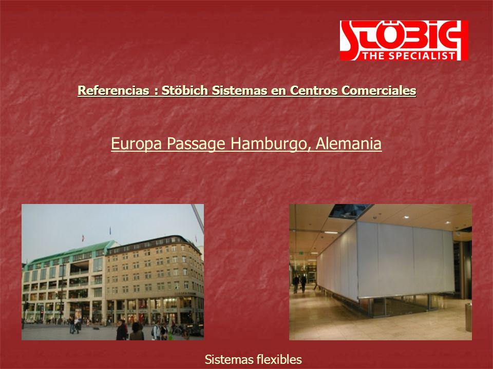 Europa Passage Hamburgo, Alemania Sistemas flexibles Referencias : Stöbich Sistemas en Centros Comerciales