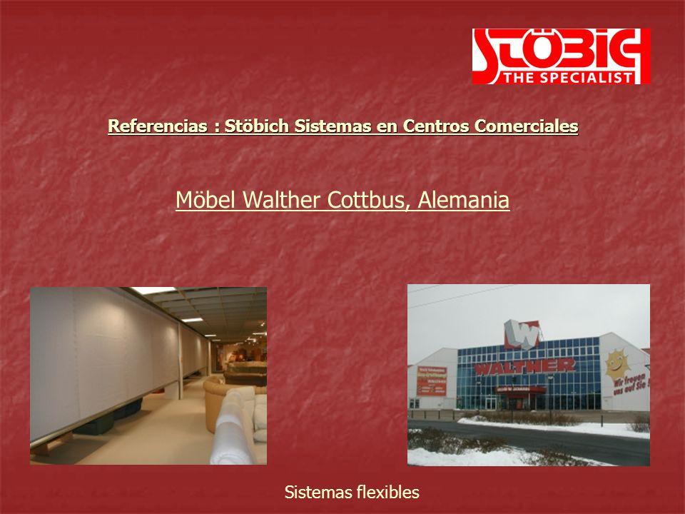 Möbel Walther Cottbus, Alemania Sistemas flexibles Referencias : Stöbich Sistemas en Centros Comerciales