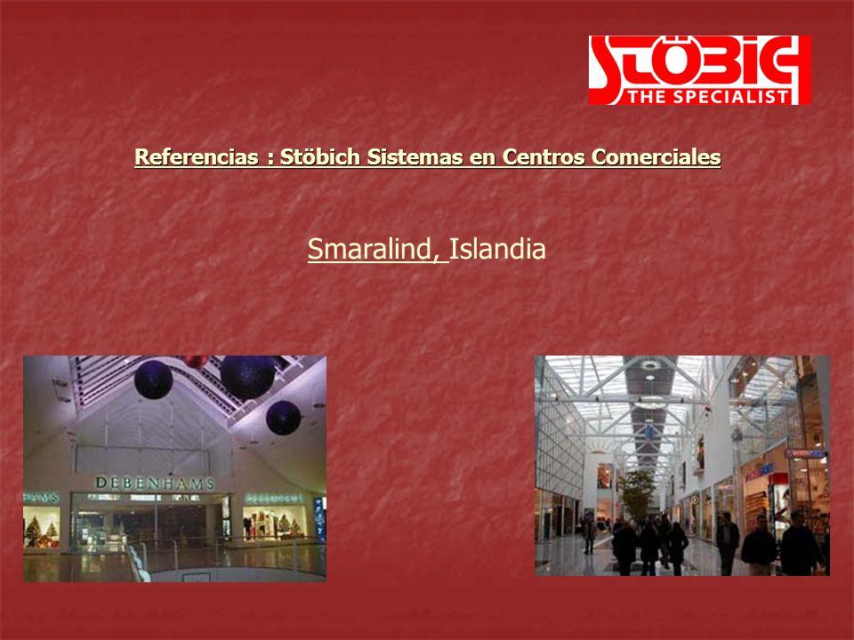 Smaralind, Islandia Referencias : Stöbich Sistemas en Centros Comerciales