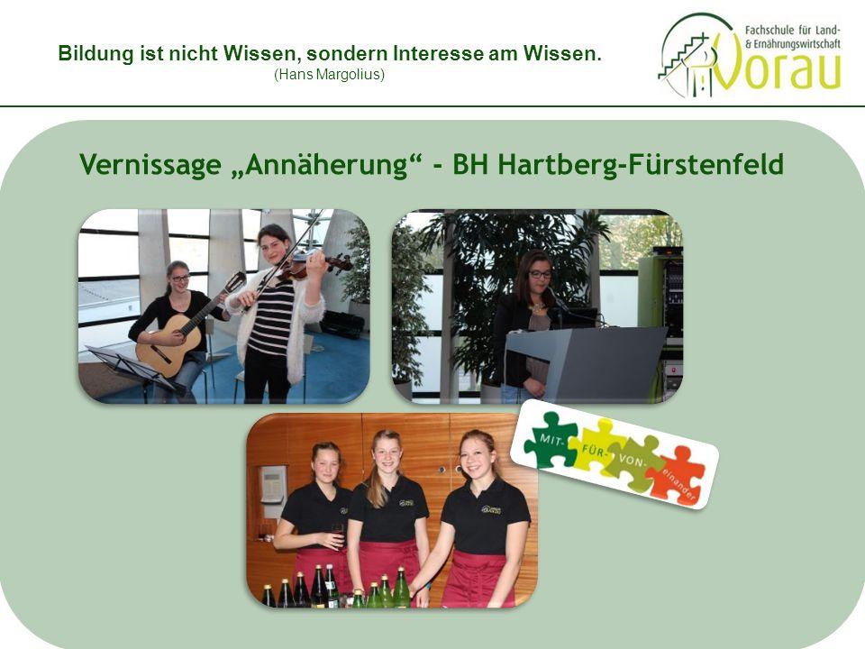 """Bildung ist nicht Wissen, sondern Interesse am Wissen. (Hans Margolius) Vernissage """"Annäherung"""" - BH Hartberg-Fürstenfeld"""