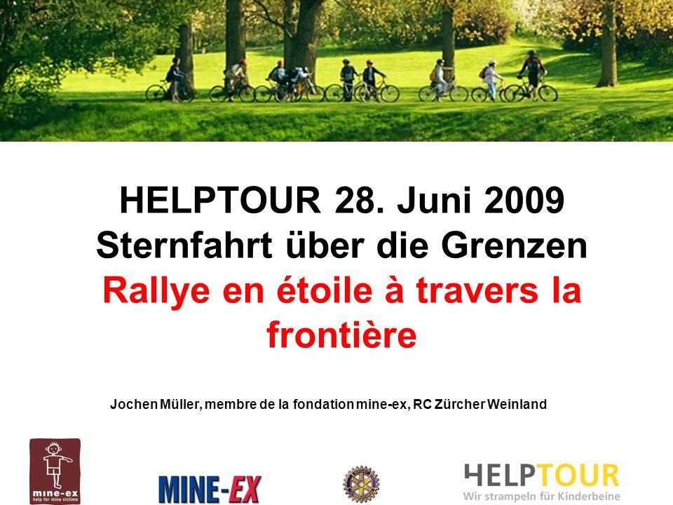 HELPTOUR 28. Juni 2009 Sternfahrt über die Grenzen Rallye en étoile à travers la frontière Jochen Müller, membre de la fondation mine-ex, RC Zürcher W