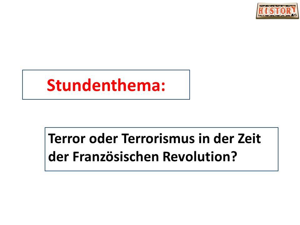 Stundenthema: Terror oder Terrorismus in der Zeit der Französischen Revolution?