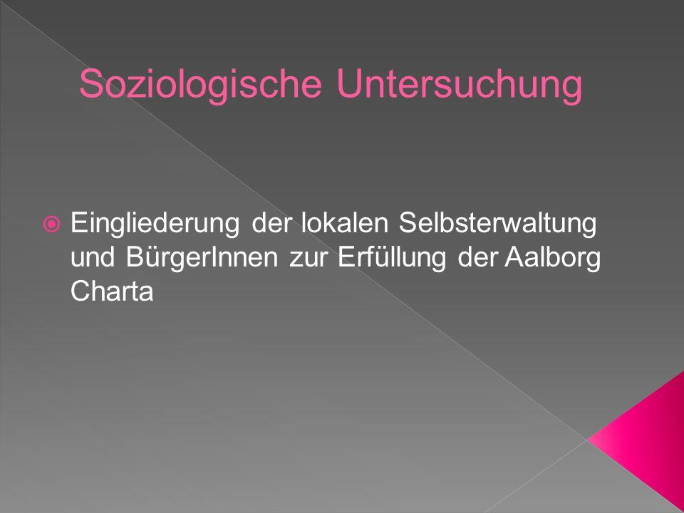  Eingliederung der lokalen Selbsterwaltung und BürgerInnen zur Erfüllung der Aalborg Charta
