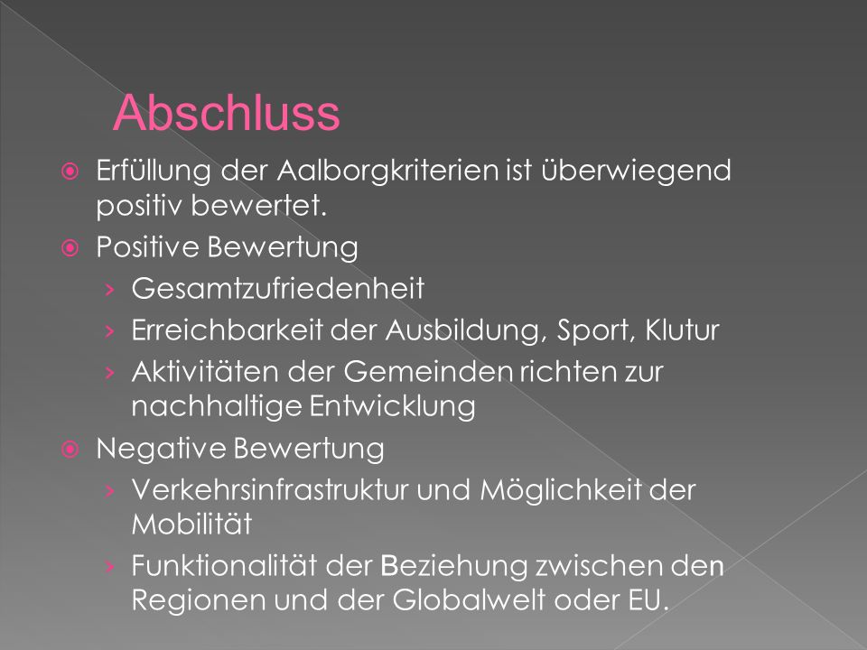  Erfüllung der Aalborgkriterien ist überwiegend positiv bewertet.