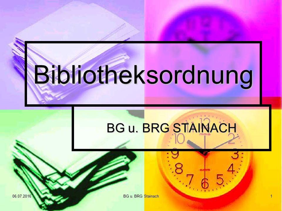 06.07.2016BG u. BRG Stainach1 Bibliotheksordnung BG u. BRG STAINACH