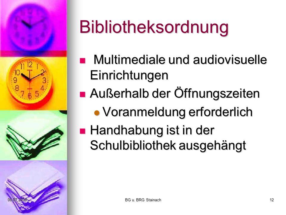 06.07.2016BG u. BRG Stainach12 Bibliotheksordnung Multimediale und audiovisuelle Einrichtungen Multimediale und audiovisuelle Einrichtungen Außerhalb