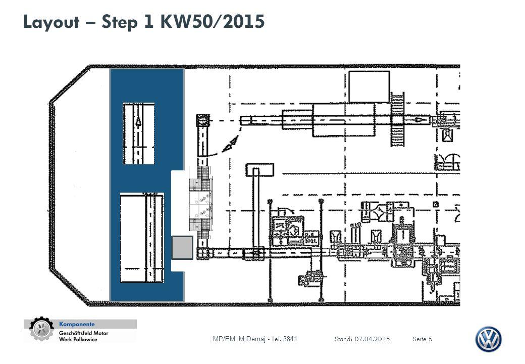 Layout – Step 1 KW50/2015 MP/EM M.Demaj - Tel. 3841 Stand: 07.04.2015Seite 5