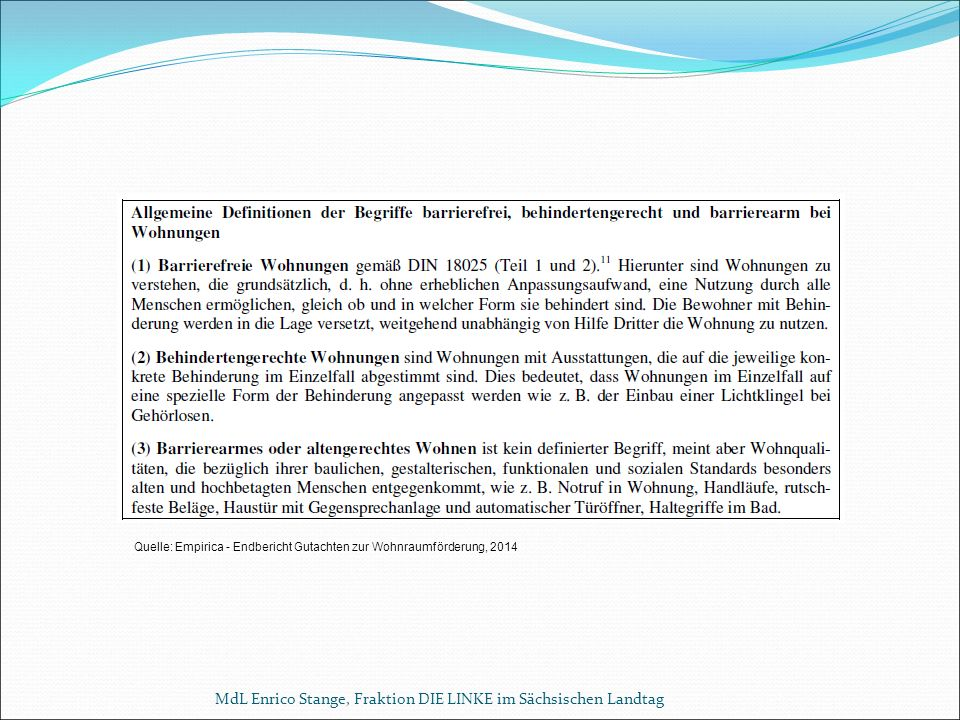 MdL Enrico Stange, Fraktion DIE LINKE im Sächsischen Landtag Quelle: Empirica - Endbericht Gutachten zur Wohnraumförderung, 2014