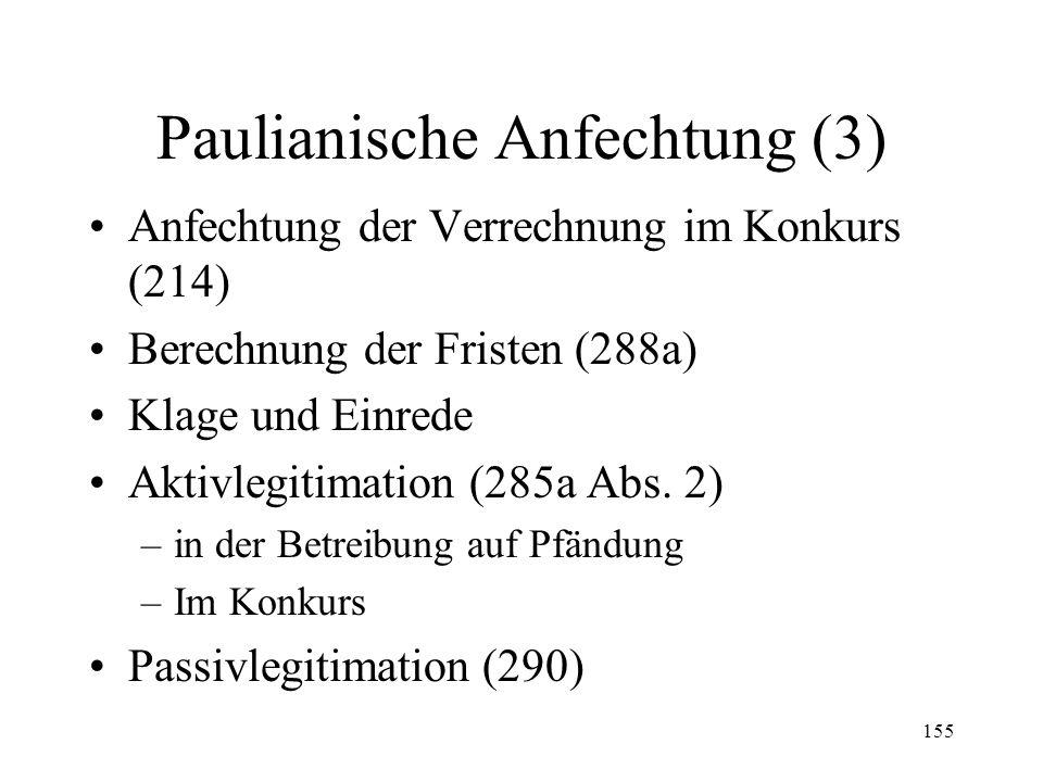 154 Paulianische Anfechtung (2) Überschuldungsanfechtung (287) –Objektiver Tatbestand (Abs.