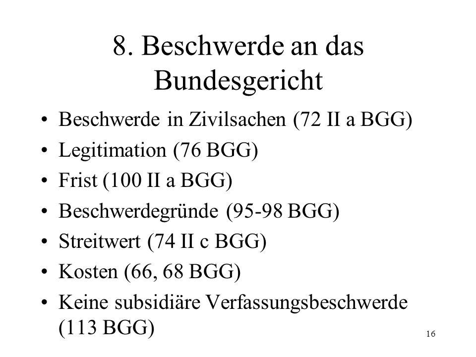 15 Aufsichtsbeschwerde (2) Verfahrensgrundsätze –Untersuchungsmaxime (20a II Ziff.2) –Dispositionsmaxime (20a II Ziff.