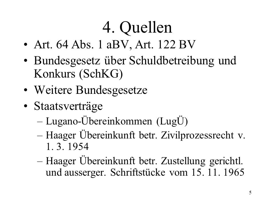 4 3. Geschichtliches bis 1892Kantonales Recht 1892Inkrafttreten des SchKG 1892 - 1996verschiedene kleinere Revisionen 1997Inkrafttreten einer grossen