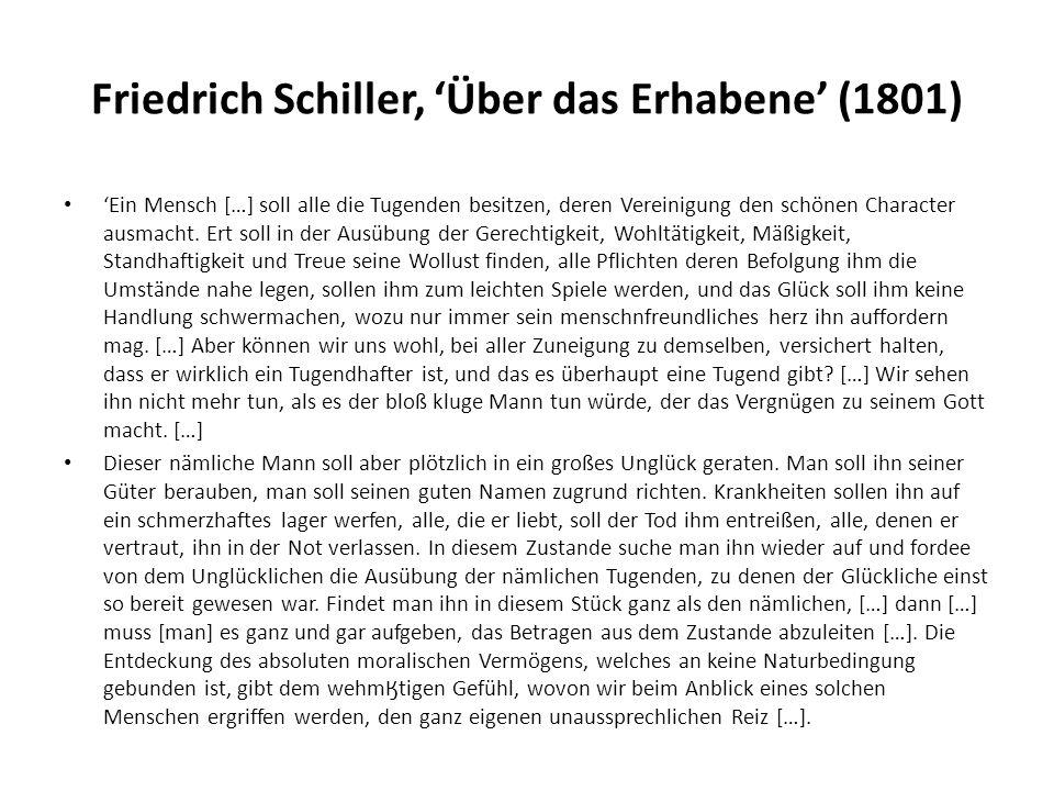 Friedrich Schiller, 'Über das Erhabene' (1801) 'Ein Mensch […] soll alle die Tugenden besitzen, deren Vereinigung den schönen Character ausmacht.