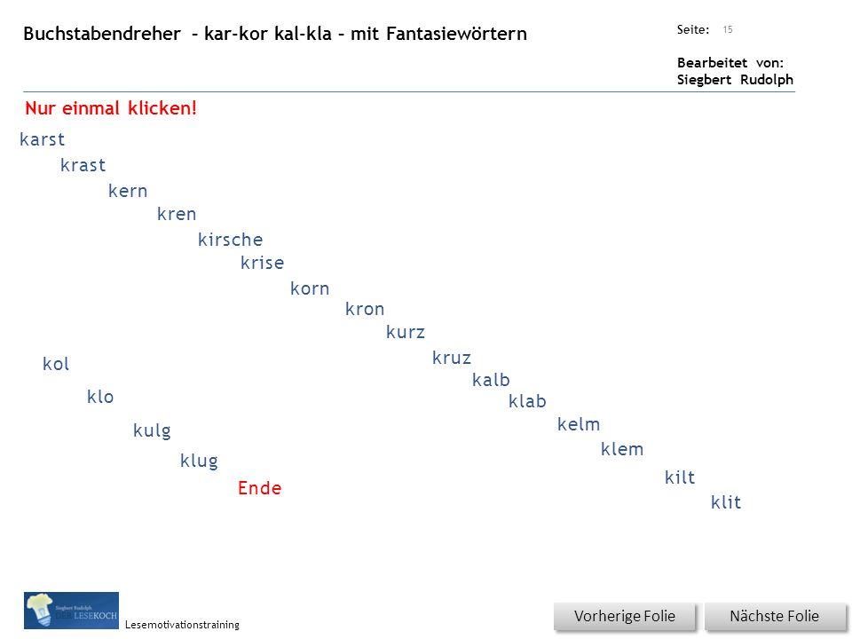 Übungsart: Seite: Bearbeitet von: Siegbert Rudolph Lesemotivationstraining Buchstabendreher – kar-kor kal-kla – mit Fantasiewörtern Titel: Quelle: Näc