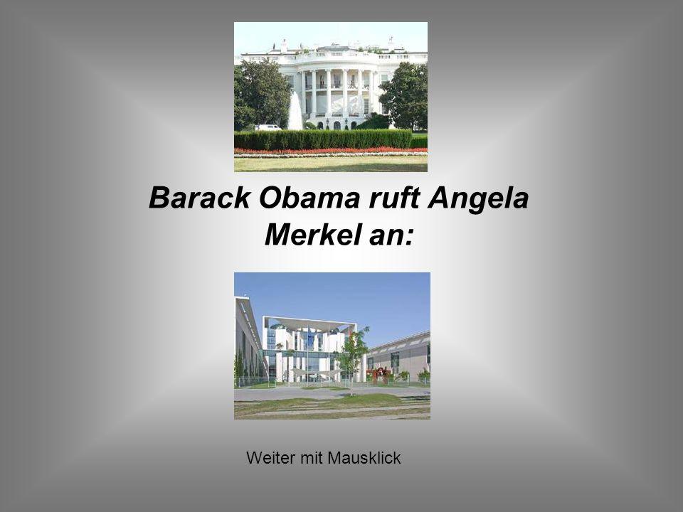 Barack Obama ruft Angela Merkel an: Weiter mit Mausklick