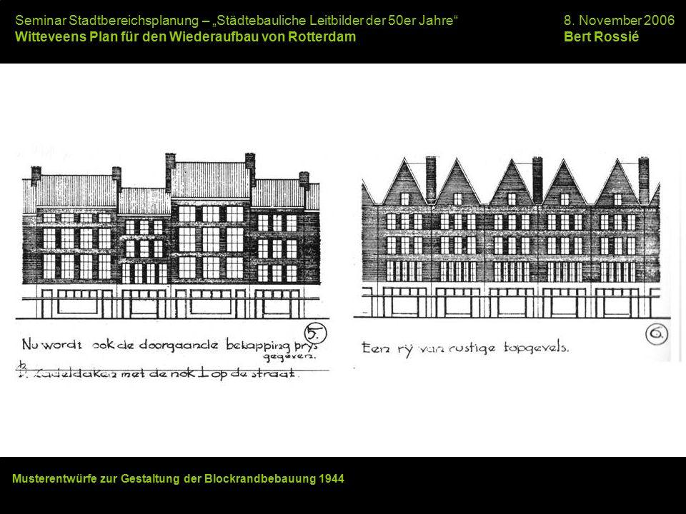 """Seminar Stadtbereichsplanung – """"Städtebauliche Leitbilder der 50er Jahre""""8. November 2006 Witteveens Plan für den Wiederaufbau von RotterdamBert Rossi"""