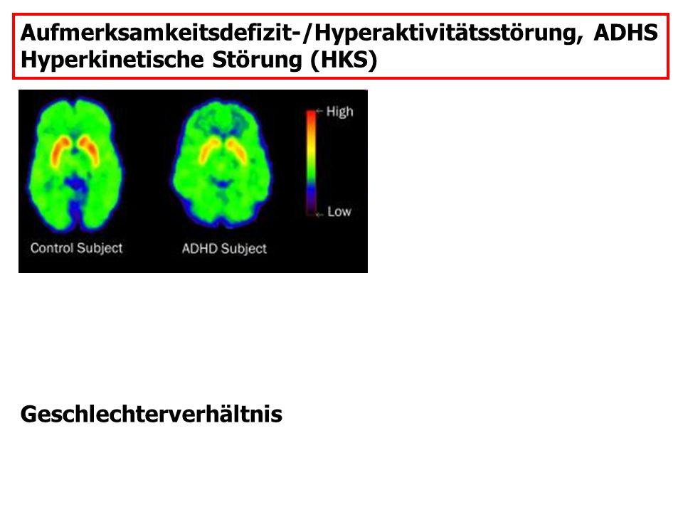 Aufmerksamkeitsdefizit-/Hyperaktivitätsstörung, ADHS Hyperkinetische Störung (HKS) Geschlechterverhältnis