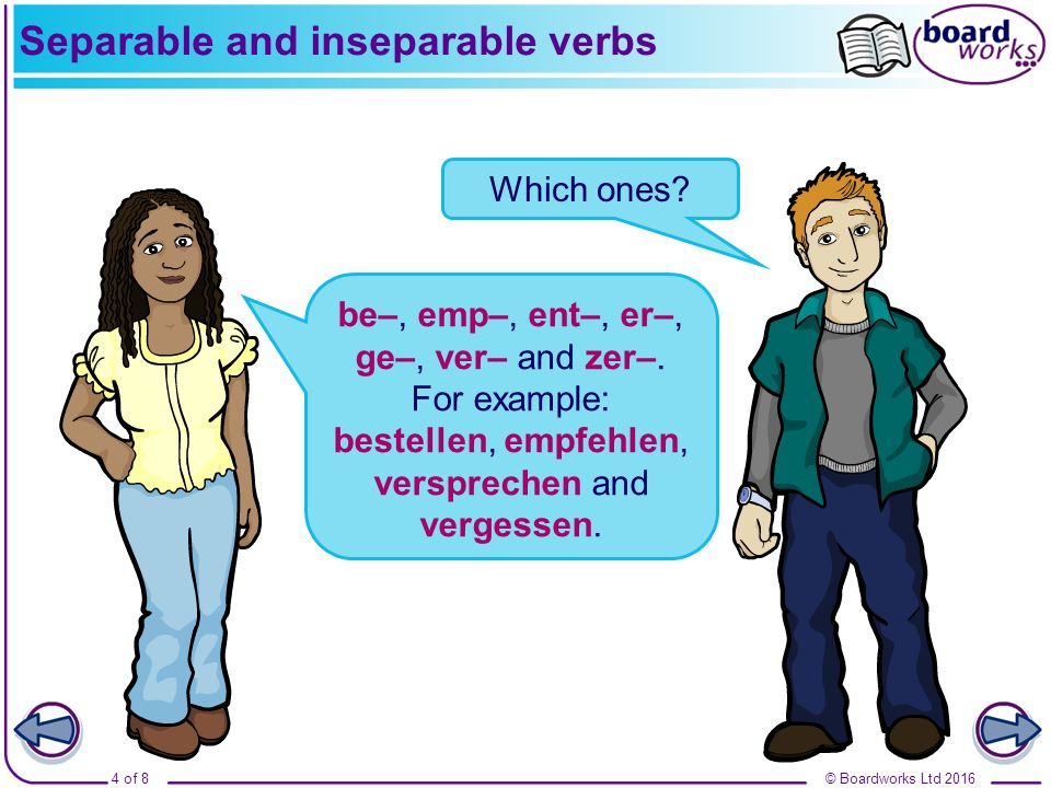 © Boardworks Ltd 20165 of 8 Separable and inseparable verbs Are there any prefixes that can be separable or inseparable.