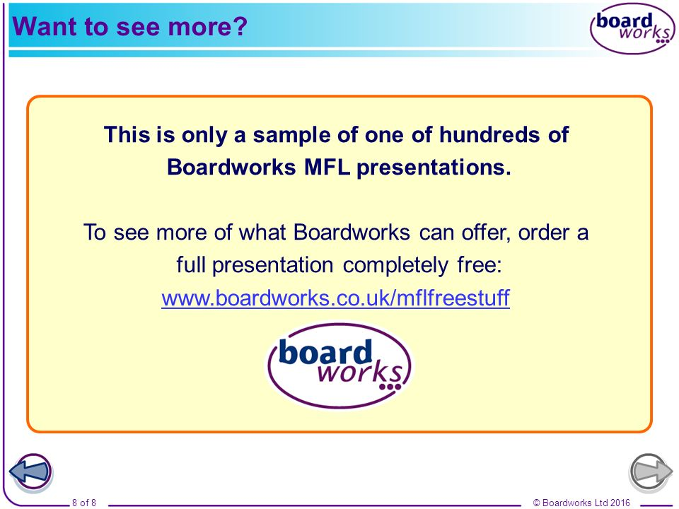 © Boardworks Ltd 20168 of 8 This is only a sample of one of hundreds of Boardworks MFL presentations. To see more of what Boardworks can offer, order