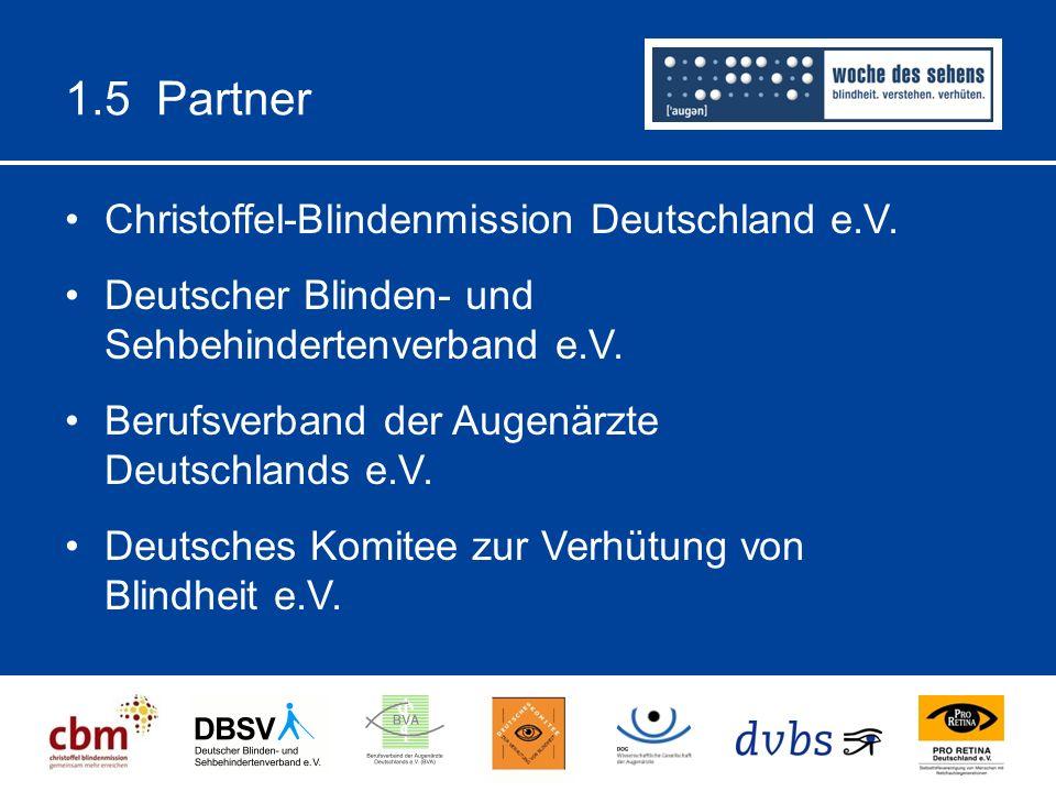 1.5 Partner Christoffel-Blindenmission Deutschland e.V. Deutscher Blinden- und Sehbehindertenverband e.V. Berufsverband der Augenärzte Deutschlands e.