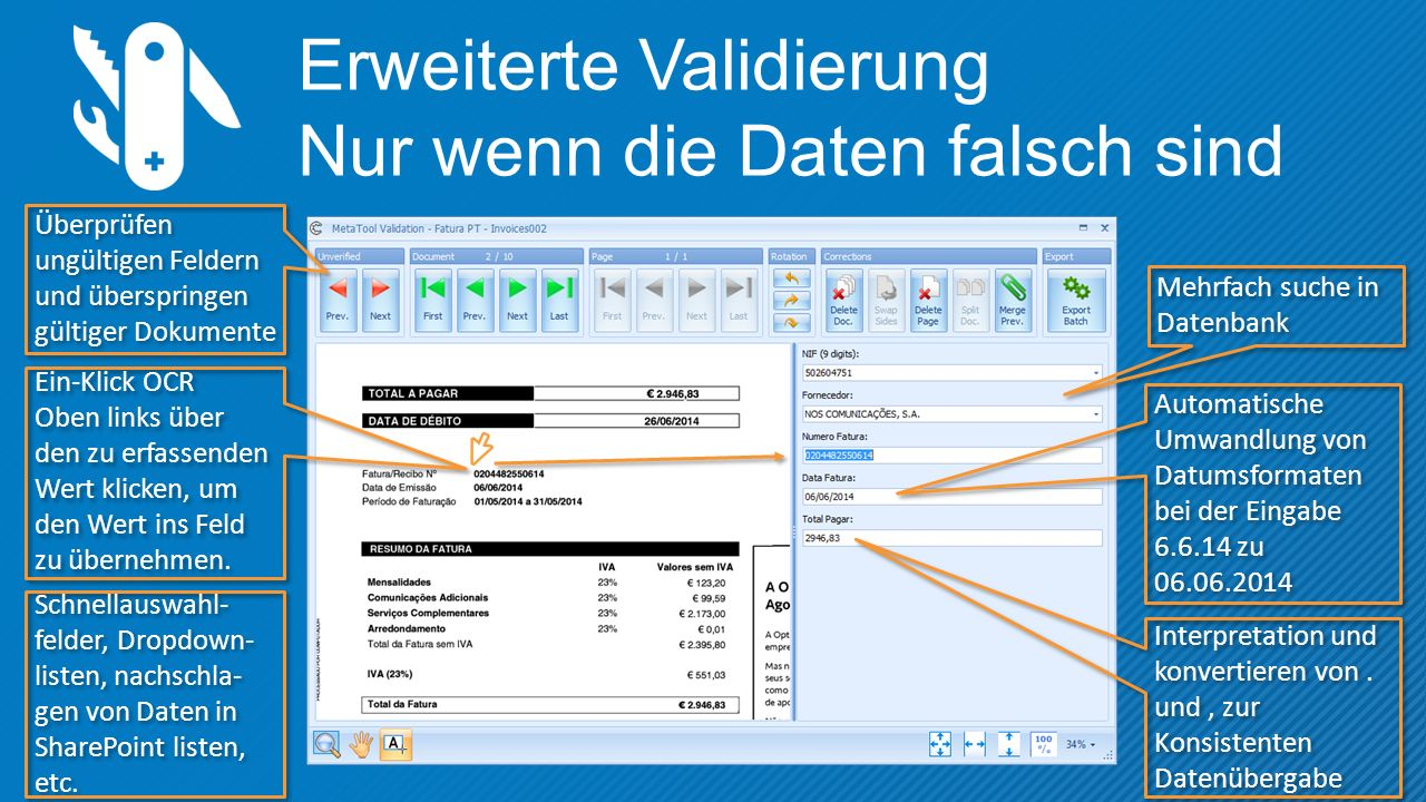 Erweiterte Validierung Nur wenn die Daten falsch sind Ein-Klick OCR Oben links über den zu erfassenden Wert klicken, um den Wert ins Feld zu übernehmen.
