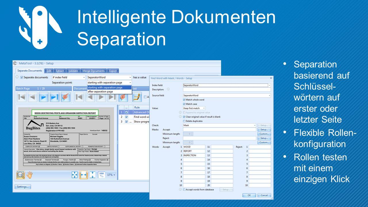 Intelligente Dokumenten Separation Separation basierend auf Schlüssel- wörtern auf erster oder letzter Seite Flexible Rollen- konfiguration Rollen testen mit einem einzigen Klick