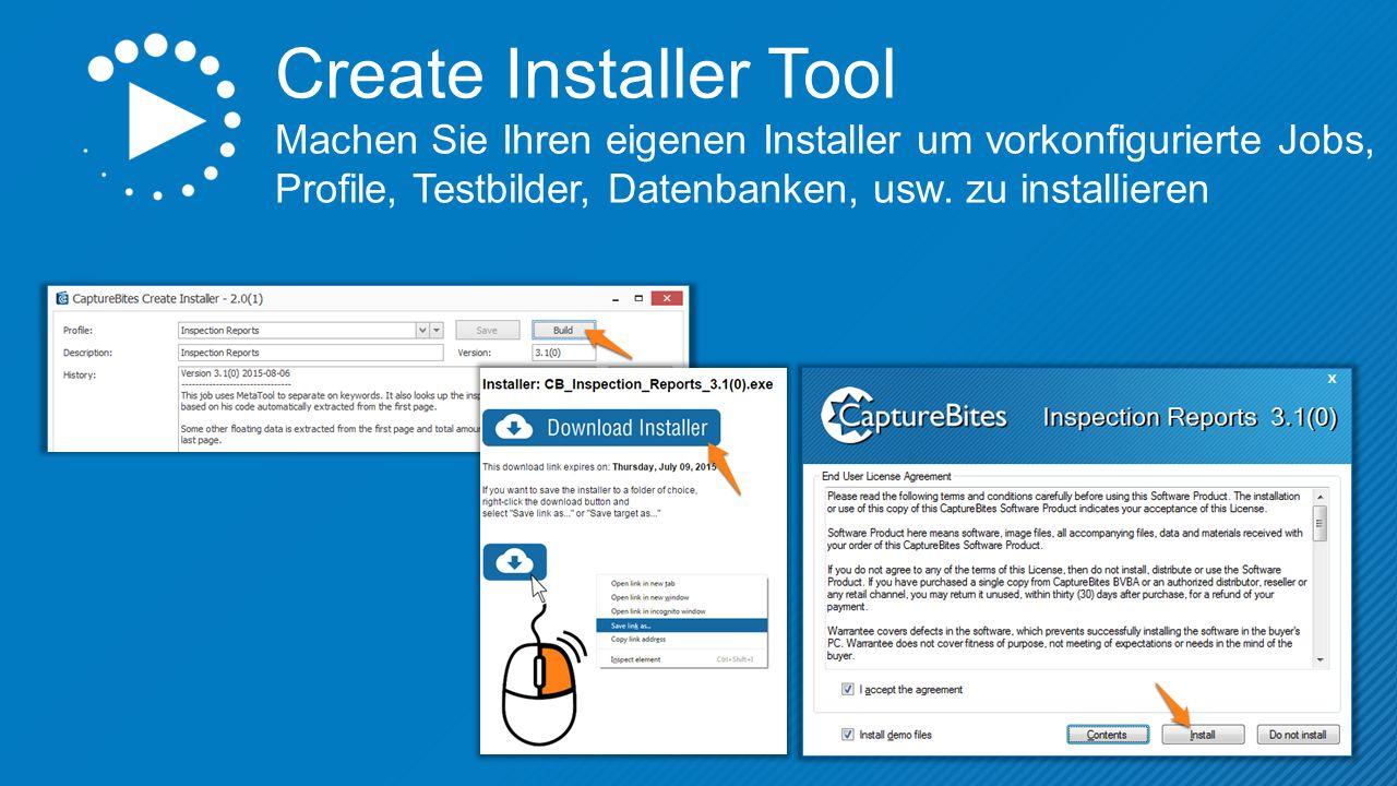 Create Installer Tool Machen Sie Ihren eigenen Installer um vorkonfigurierte Jobs, Profile, Testbilder, Datenbanken, usw.