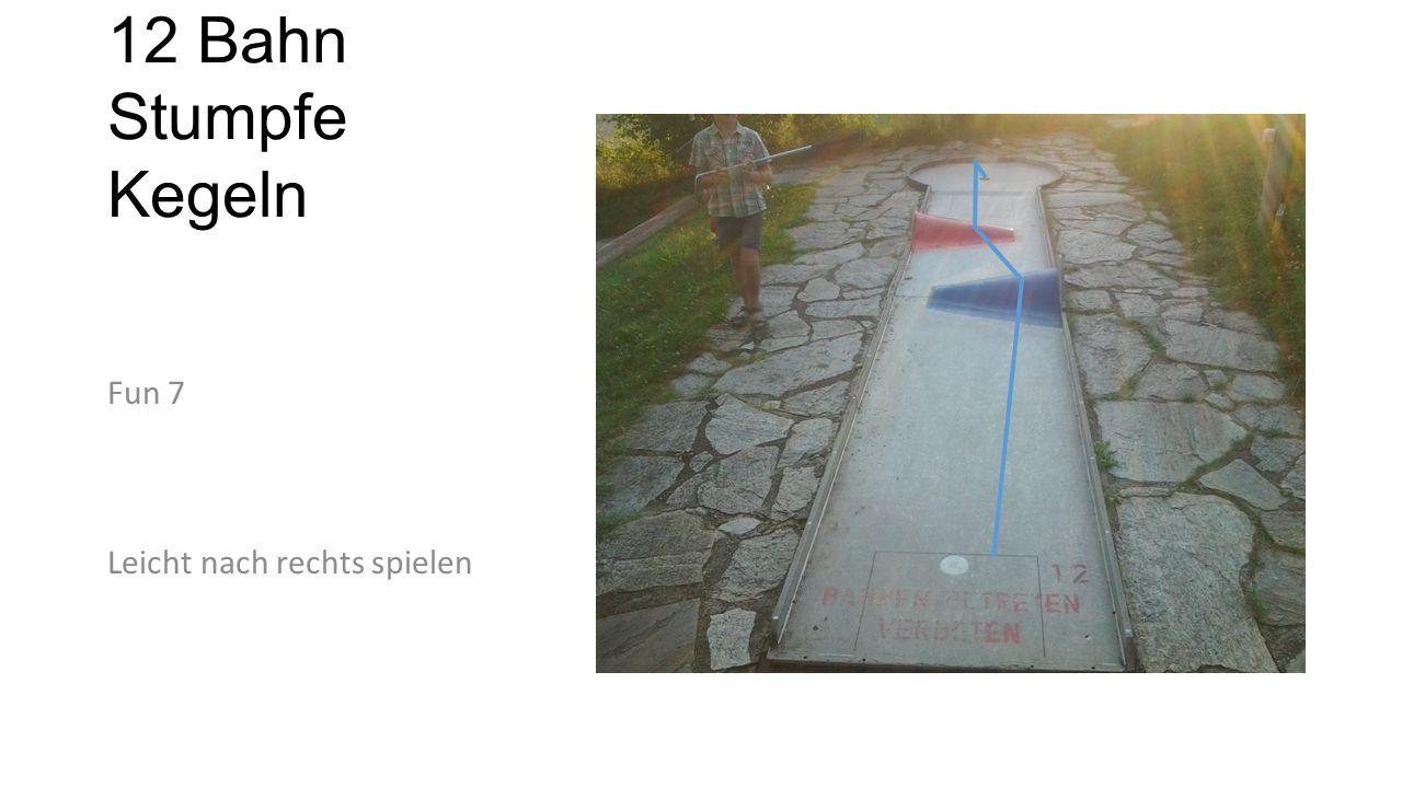 12 Bahn Stumpfe Kegeln Fun 7 Leicht nach rechts spielen