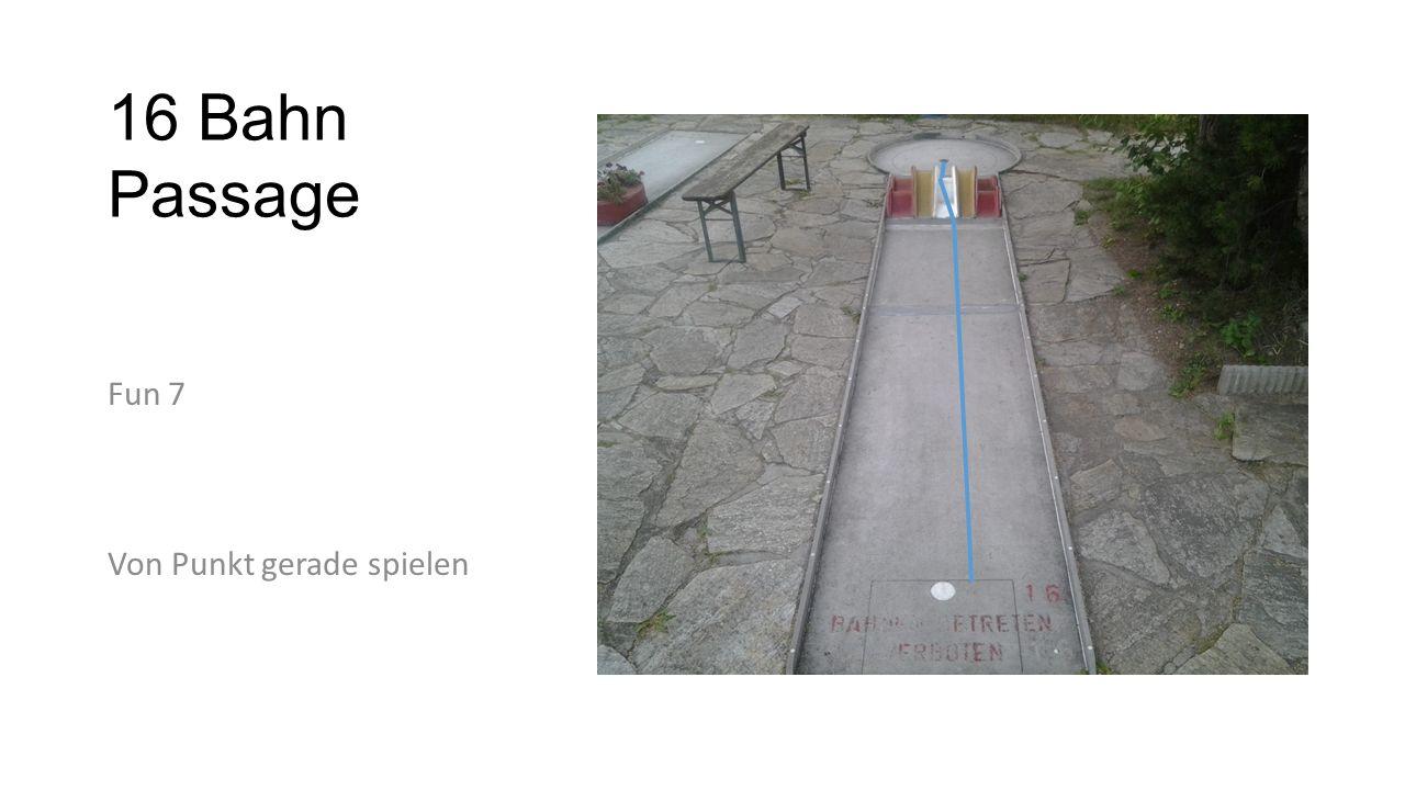 16 Bahn Passage Fun 7 Von Punkt gerade spielen