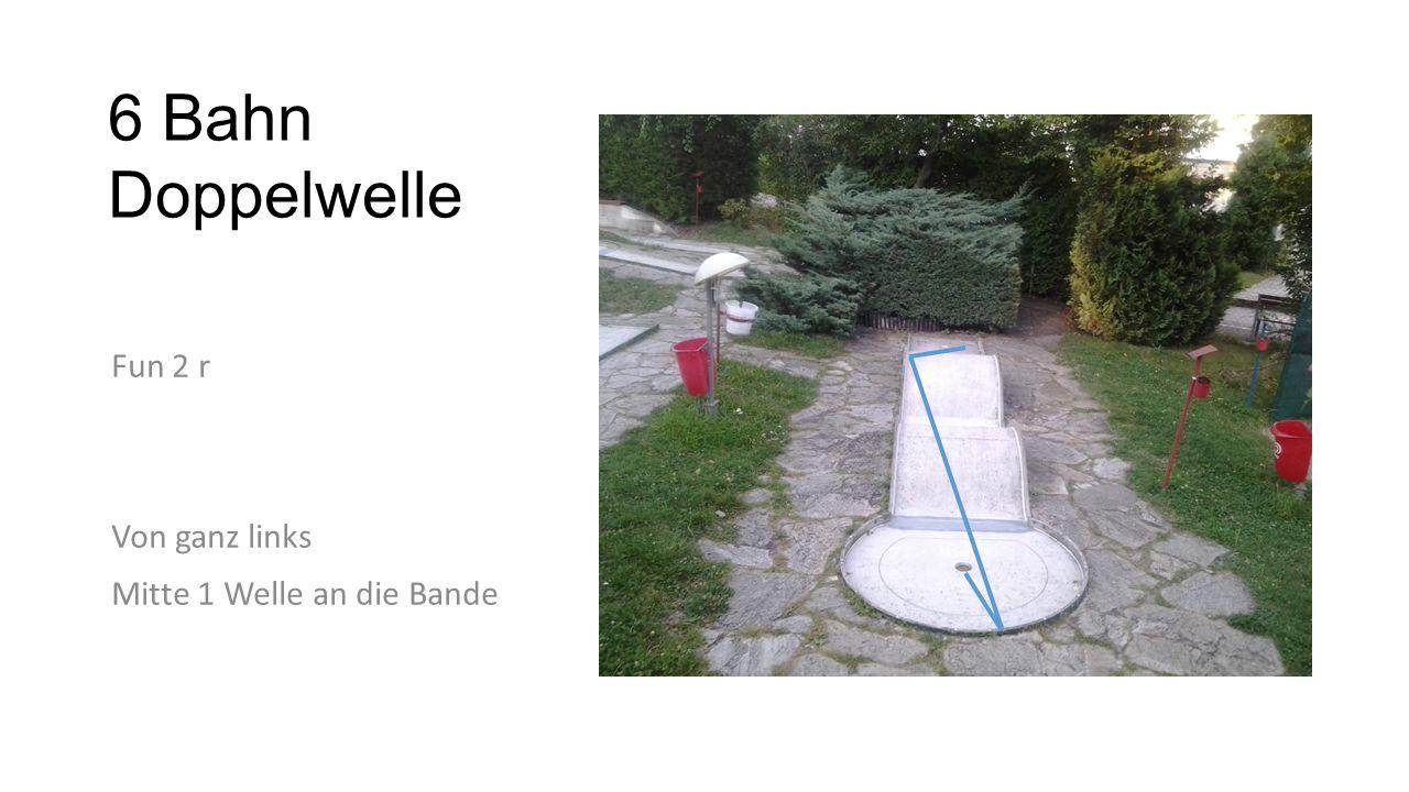 7 Bahn Schüssel Fun 7 Gerade