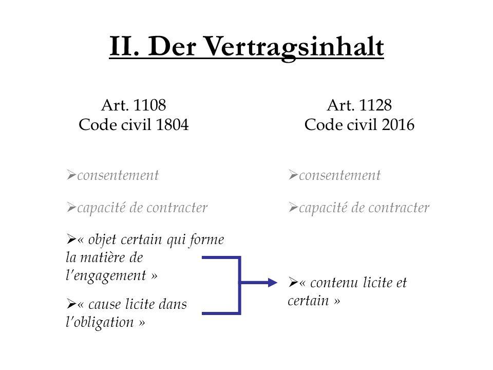 II. Der Vertragsinhalt  « cause licite dans l'obligation »  consentement Art.