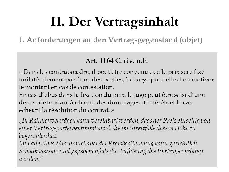 II. Der Vertragsinhalt 1. Anforderungen an den Vertragsgegenstand (objet) Art.