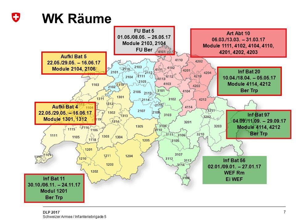 7 DLP 2017 Schweizer Armee / Infanteriebrigade 5 WK Räume Art Abt 10 06.03./13.03. – 31.03.17 Module 1111, 4102, 4104, 4110, 4201, 4202, 4203 Inf Bat