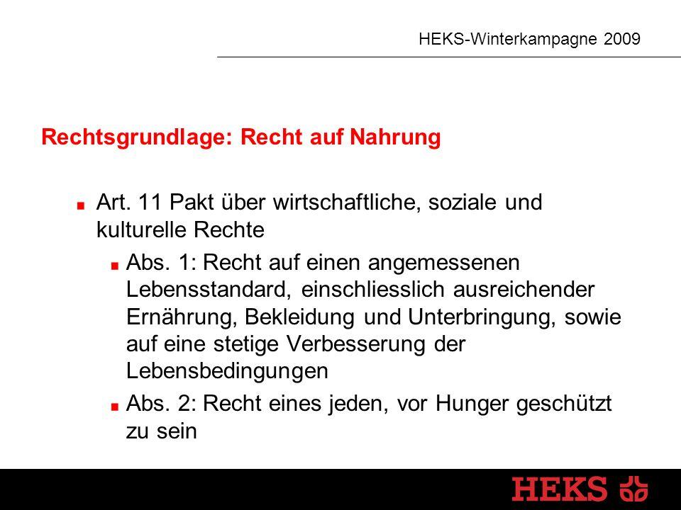 HEKS-Winterkampagne 2009 Rechtsgrundlage: Recht auf Nahrung Art.