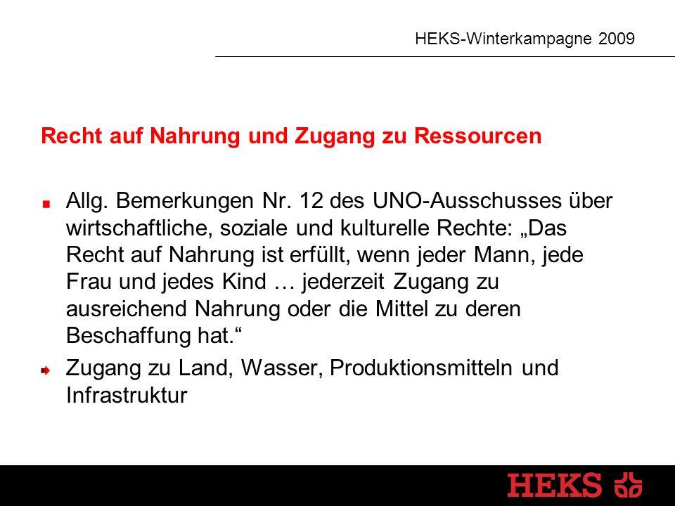 HEKS-Winterkampagne 2009 Recht auf Nahrung und Zugang zu Ressourcen Allg.