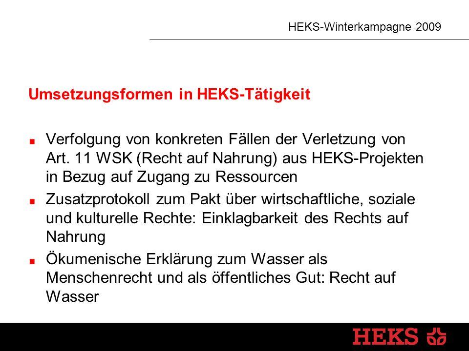 HEKS-Winterkampagne 2009 Umsetzungsformen in HEKS-Tätigkeit Verfolgung von konkreten Fällen der Verletzung von Art.
